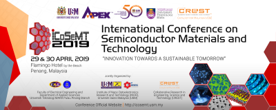 International Conference on Semiconductor Materials and Technology (ICoSeMT 2019)